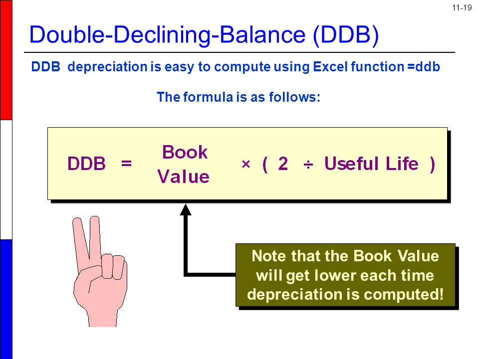 11-19 DDB depreciation is easy to compute using Excel function =ddb The formula is as follows: Note that the Book Value will get lower each time depre