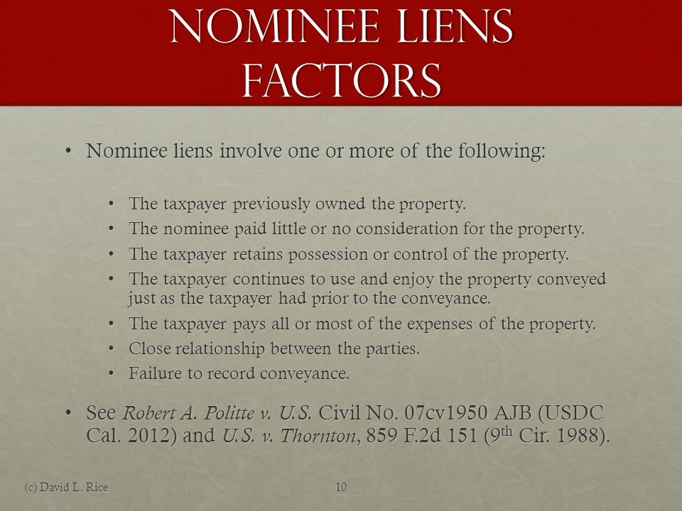 Nominee Liens Factors Nominee liens involve one or more of the following:Nominee liens involve one or more of the following: The taxpayer previously o