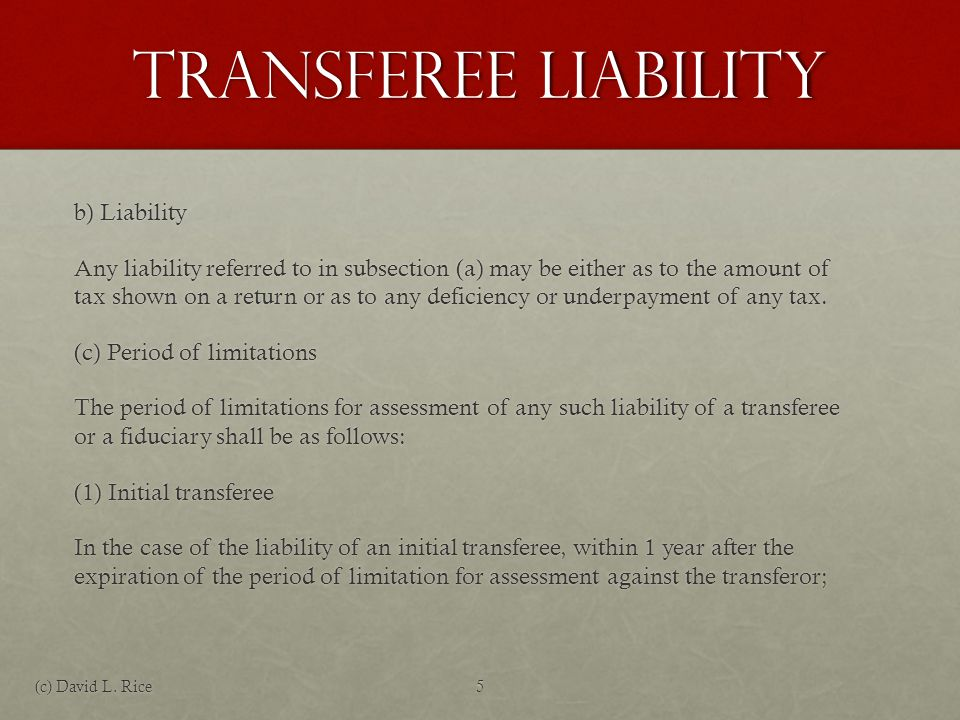 Transferee Liability (2) Transferee of transferee In the case of the liability of a transferee of a transferee, within 1 year after the expiration of the period of limitation for assessment against the preceding transferee, but not more than 3 years after the expiration of the period of limitation for assessment against the initial transferor; except that if, before the expiration of the period of limitation for the assessment of the liability of the transferee, a court proceeding for the collection of the tax or liability in respect thereof has been begun against the initial transferor or the last preceding transferee, respectively, then the period of limitation for assessment of the liability of the transferee shall expire 1 year after the return of execution in the court proceeding.