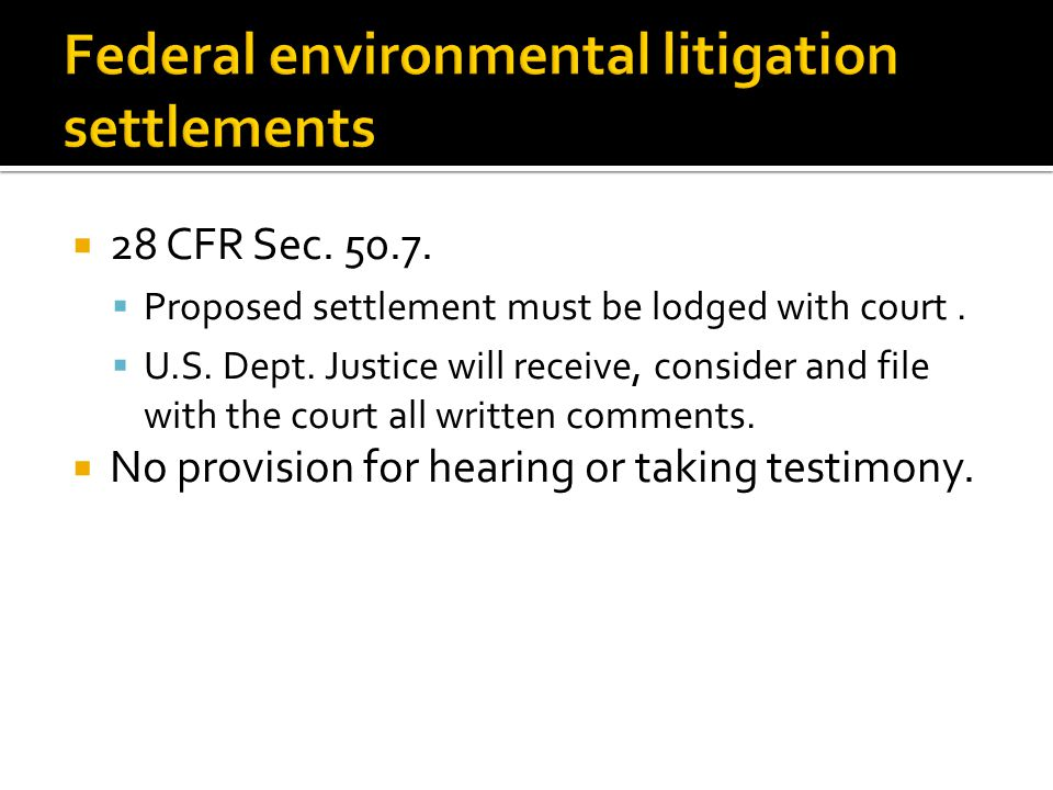  28 CFR Sec. 50.7.  Proposed settlement must be lodged with court.