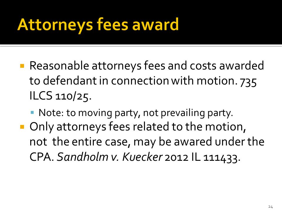  Reasonable attorneys fees and costs awarded to defendant in connection with motion.