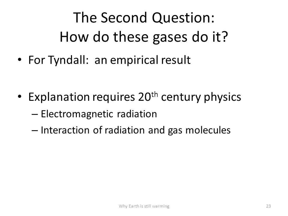 The Second Question: How do these gases do it.