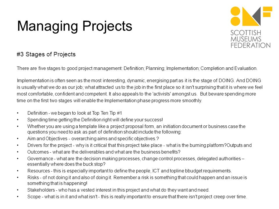 Managing Projects #3 Stages of Projects There are five stages to good project management: Definition; Planning; Implementation; Completion and Evaluation.