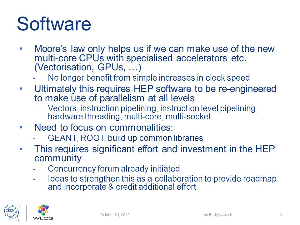 12 Nov 2013 Ian Bird; WLCG Workshop17 2023: expect 10 Tb/s networks Network access to facilities and data will be cheap Moving data around is expensive (needs disk!)