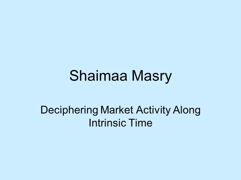 Shaimaa Masry Deciphering Market Activity Along Intrinsic Time