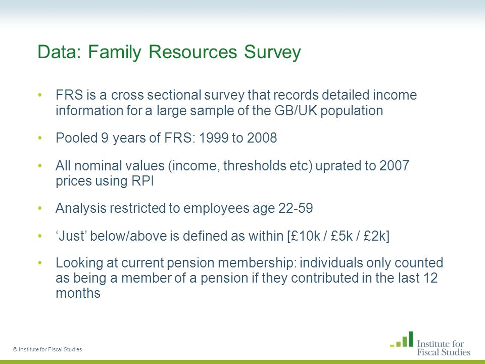 2) Discontinuity in pension membership? © Institute for Fiscal Studies