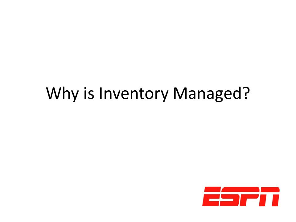Why is Inventory Managed?