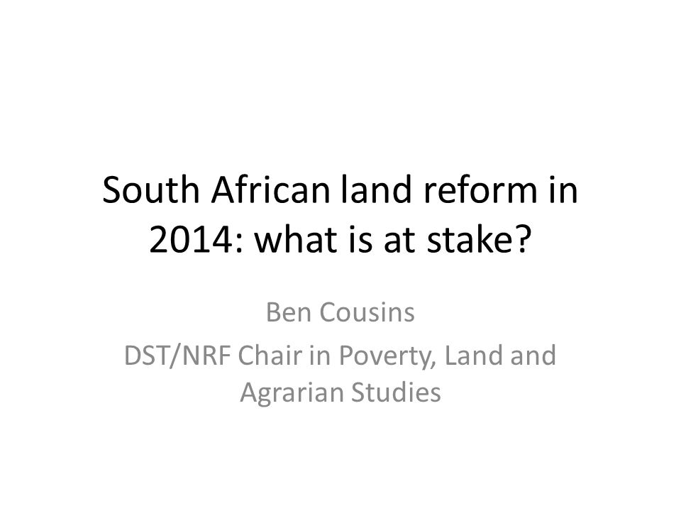 New policies adopted in 2013/14 Redistribution: state leasehold, re- capitalisation and development, agricultural landholdings Restitution Amendment Act Communal Tenure – the wagon wheel Farm workers: equity shares *