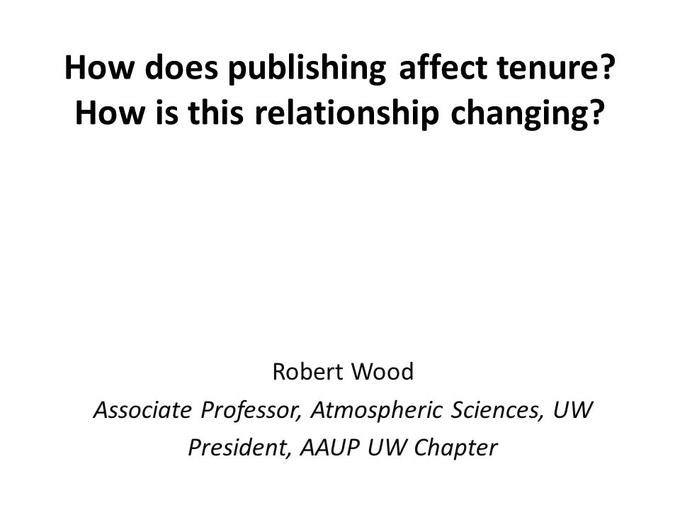 How does publishing affect tenure. How is this relationship changing.