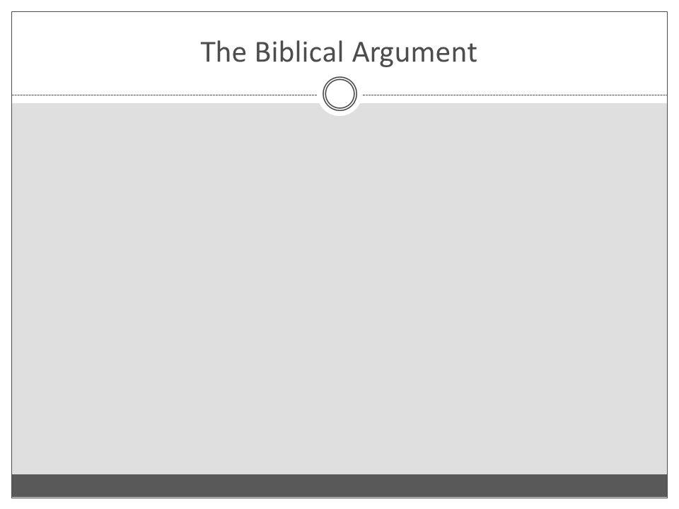 The Biblical Argument