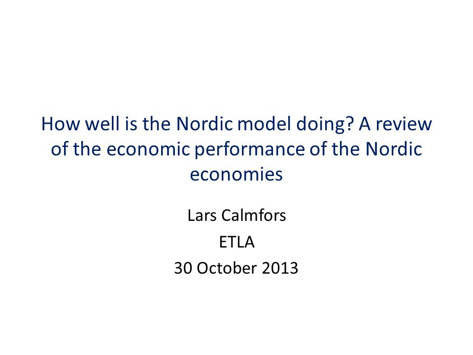 How well is the Nordic model doing.