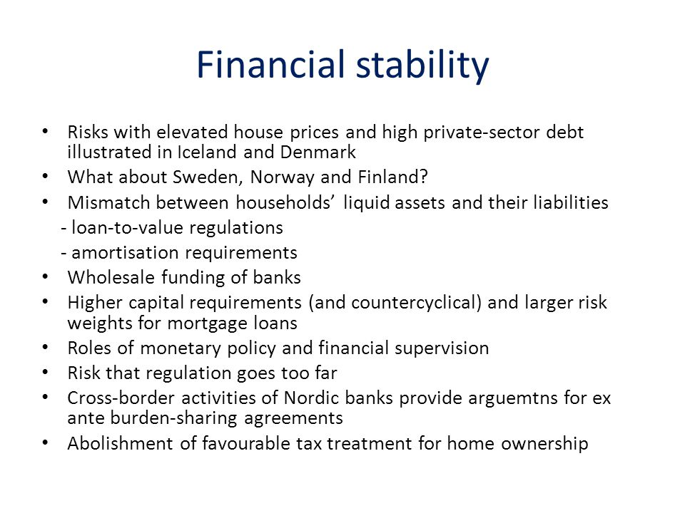 Financial stability Risks with elevated house prices and high private-sector debt illustrated in Iceland and Denmark What about Sweden, Norway and Finland.