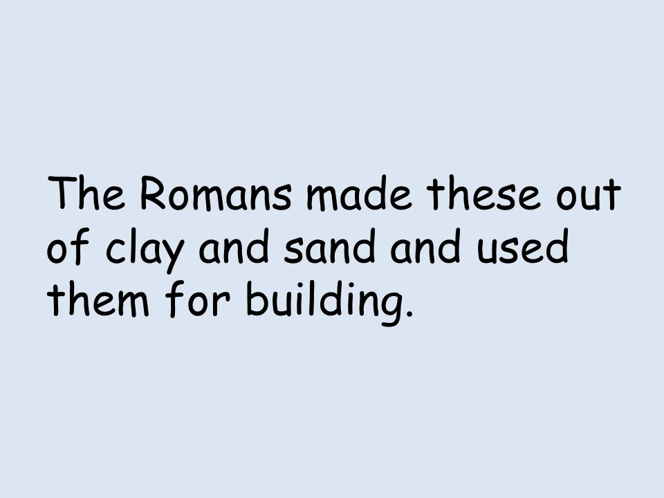 The Romans built very good __________ in Britain.