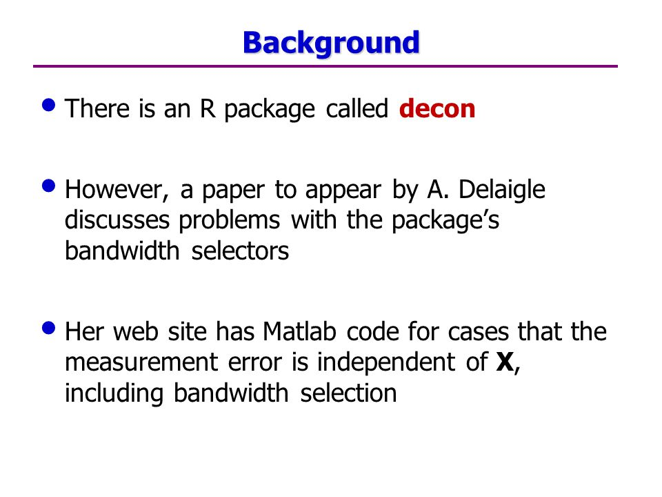 Background There is an R package called decon However, a paper to appear by A.