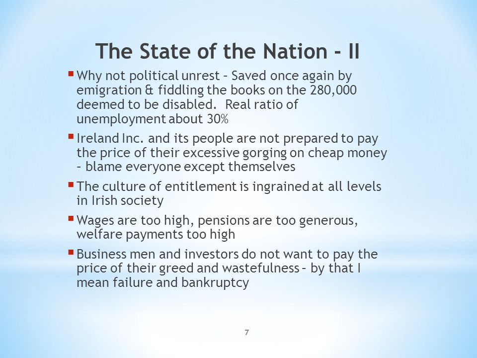 The State of the Nation - II  Why not political unrest – Saved once again by emigration & fiddling the books on the 280,000 deemed to be disabled. Re