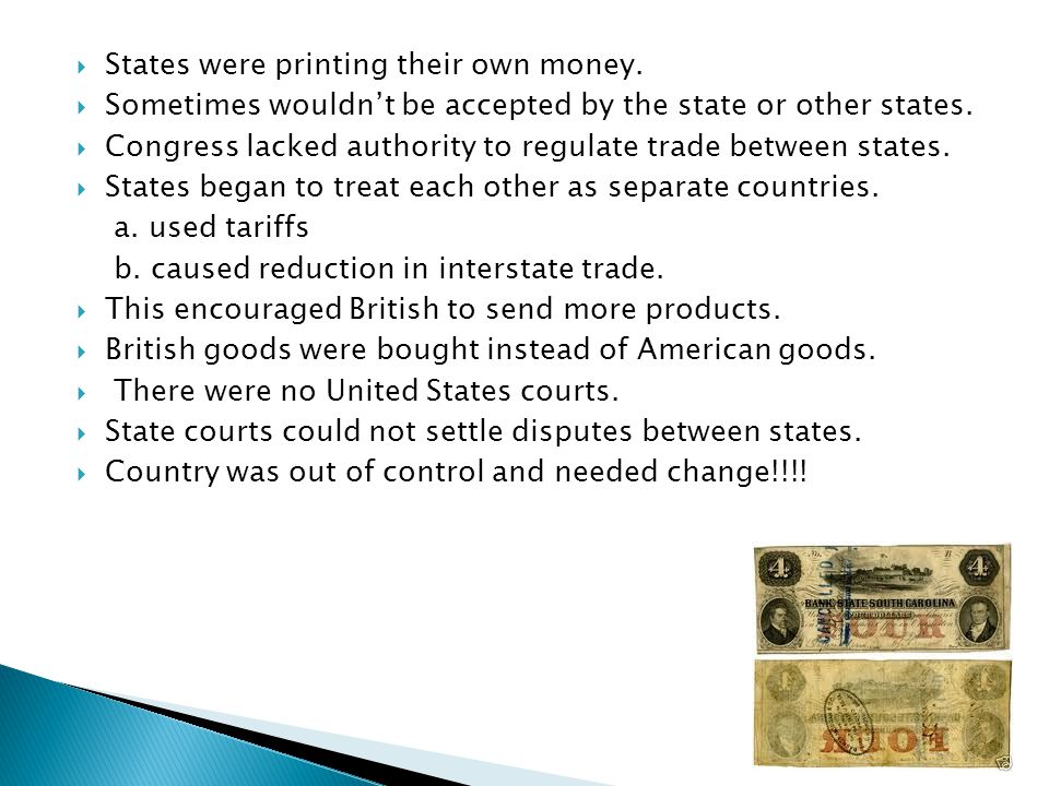  States were printing their own money.