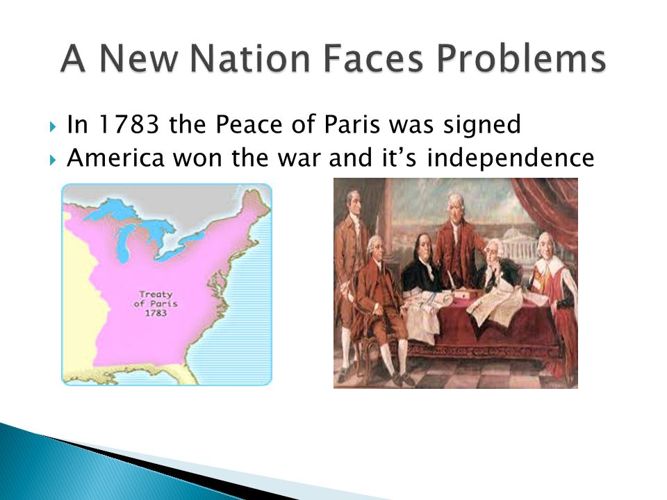  In 1783 the Peace of Paris was signed  America won the war and it's independence