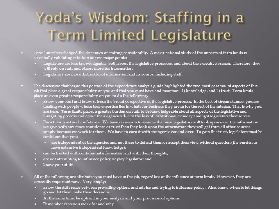  Term limits has changed the dynamics of staffing considerably.