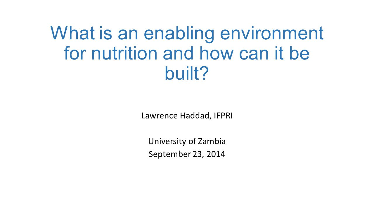 What is an enabling environment for nutrition and how can it be built.