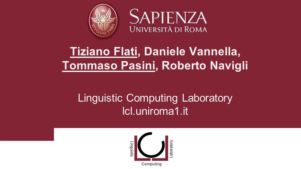 Tiziano Flati, Daniele Vannella, Tommaso Pasini, Roberto Navigli Linguistic Computing Laboratory lcl.uniroma1.it