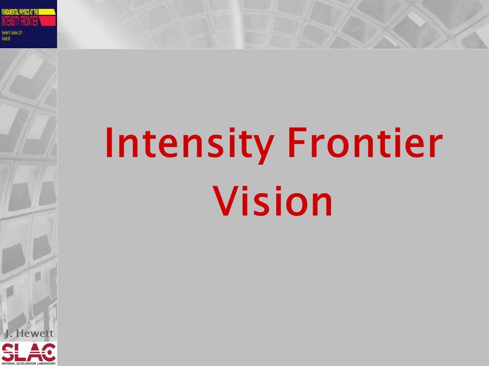 J. Hewett Intensity Frontier Vision