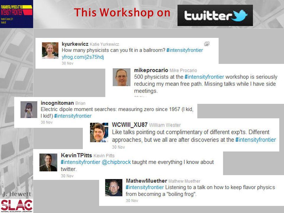 J. Hewett This Workshop on