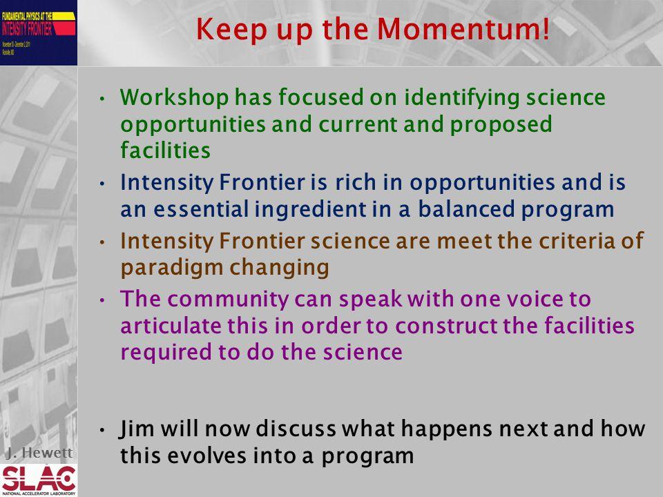 J. Hewett Keep up the Momentum.