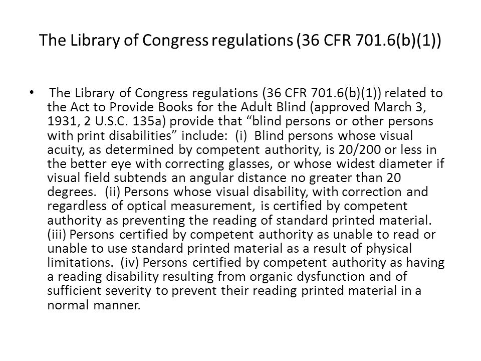 The Library of Congress regulations (36 CFR 701.6(b)(1)) The Library of Congress regulations (36 CFR 701.6(b)(1)) related to the Act to Provide Books
