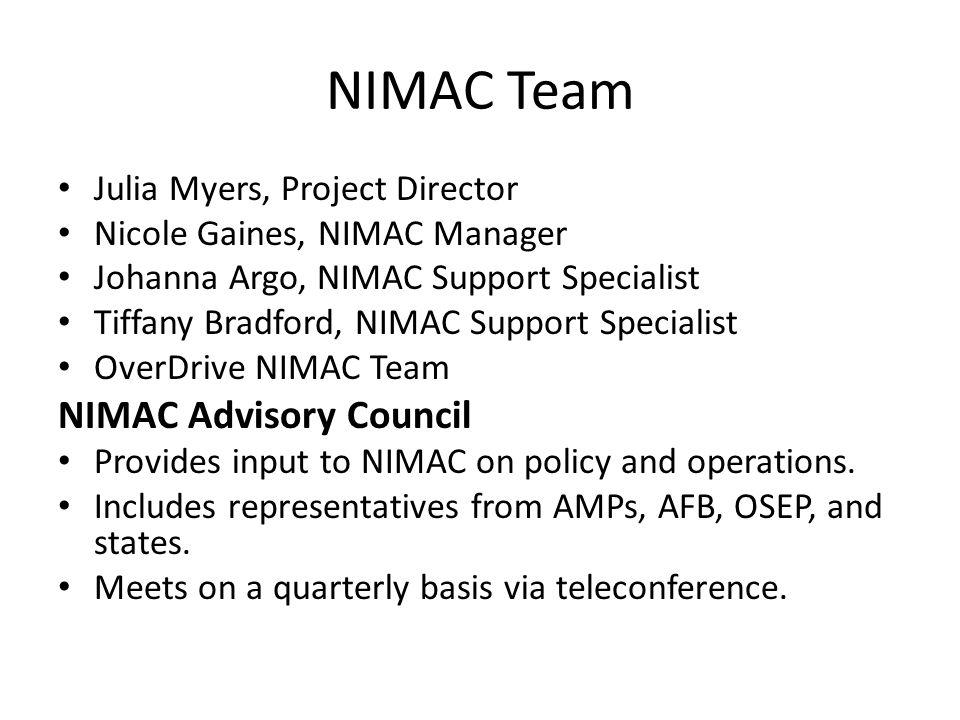 NIMAC Team Julia Myers, Project Director Nicole Gaines, NIMAC Manager Johanna Argo, NIMAC Support Specialist Tiffany Bradford, NIMAC Support Specialis