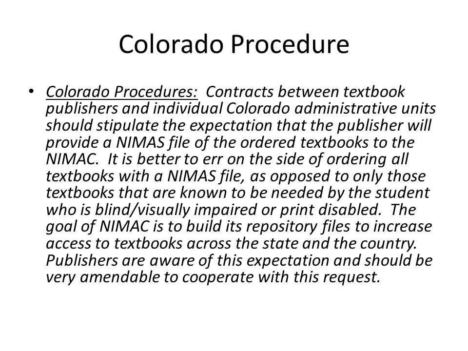 Colorado Procedure Colorado Procedures: Contracts between textbook publishers and individual Colorado administrative units should stipulate the expect