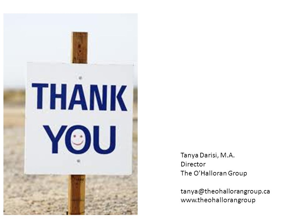 Tanya Darisi, M.A. Director The O'Halloran Group tanya@theohallorangroup.ca www.theohallorangroup