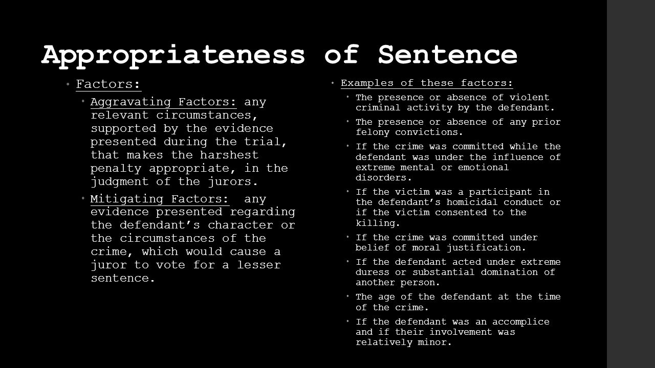 Appropriateness of Sentence Factors:  Aggravating Factors: any relevant circumstances, supported by the evidence presented during the trial, that makes the harshest penalty appropriate, in the judgment of the jurors.