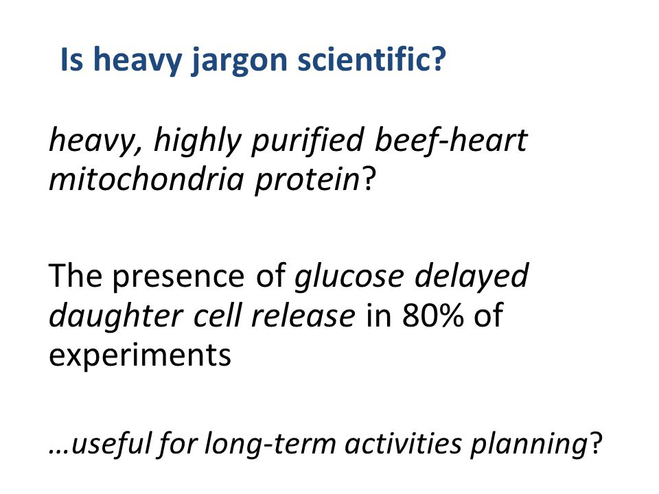 Is heavy jargon scientific? heavy, highly purified beef-heart mitochondria protein? The presence of glucose delayed daughter cell release in 80% of ex