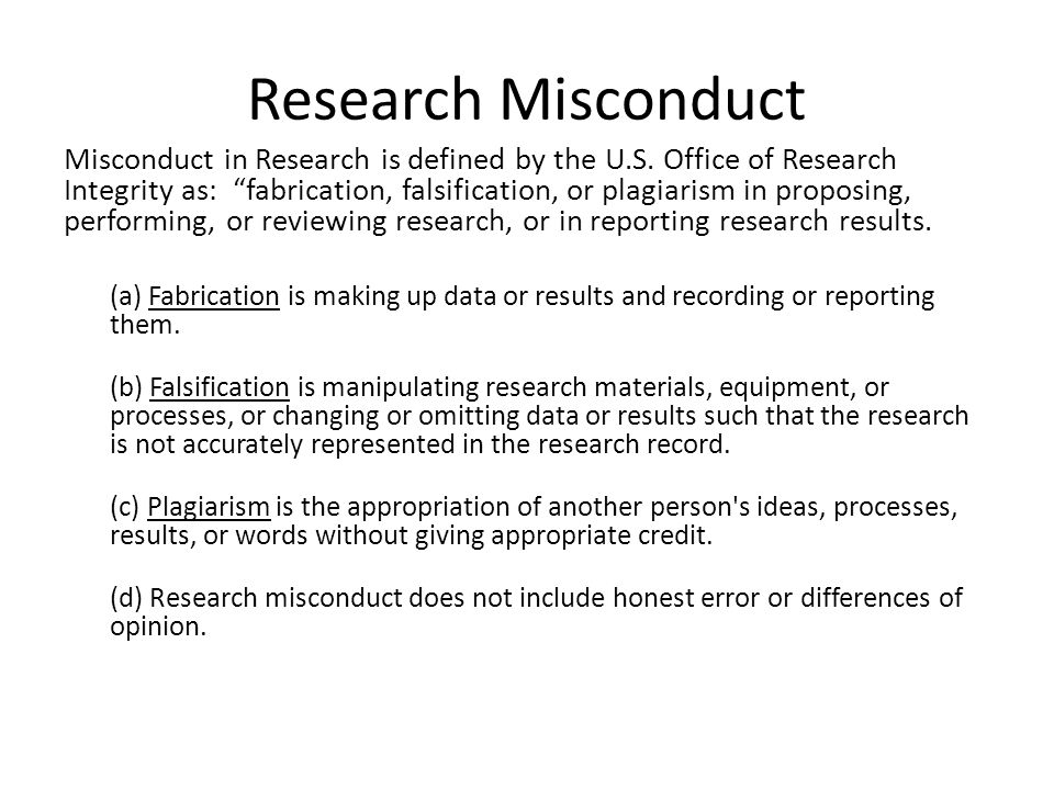 Research Misconduct Misconduct in Research is defined by the U.S.