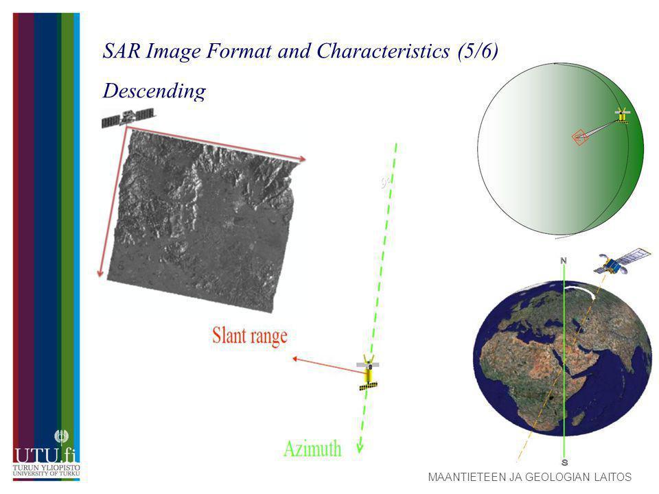 MAANTIETEEN JA GEOLOGIAN LAITOS SAR Image Format and Characteristics (5/6) Descending