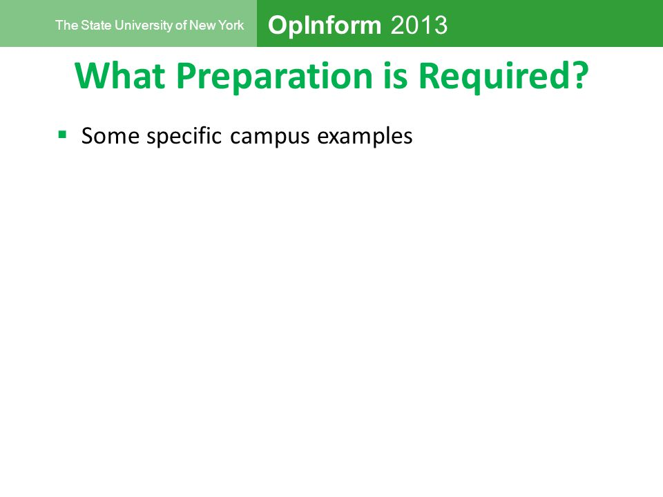 OpInform 2013 The State University of New York What Preparation is Required.
