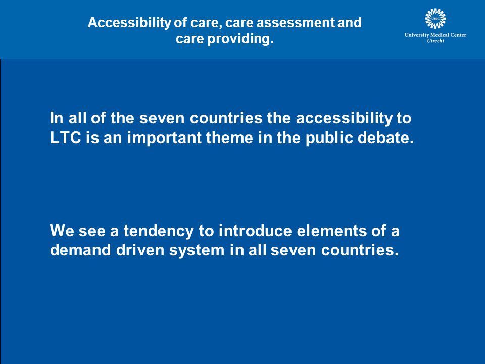 Accessibility of care, care assessment and care providing.