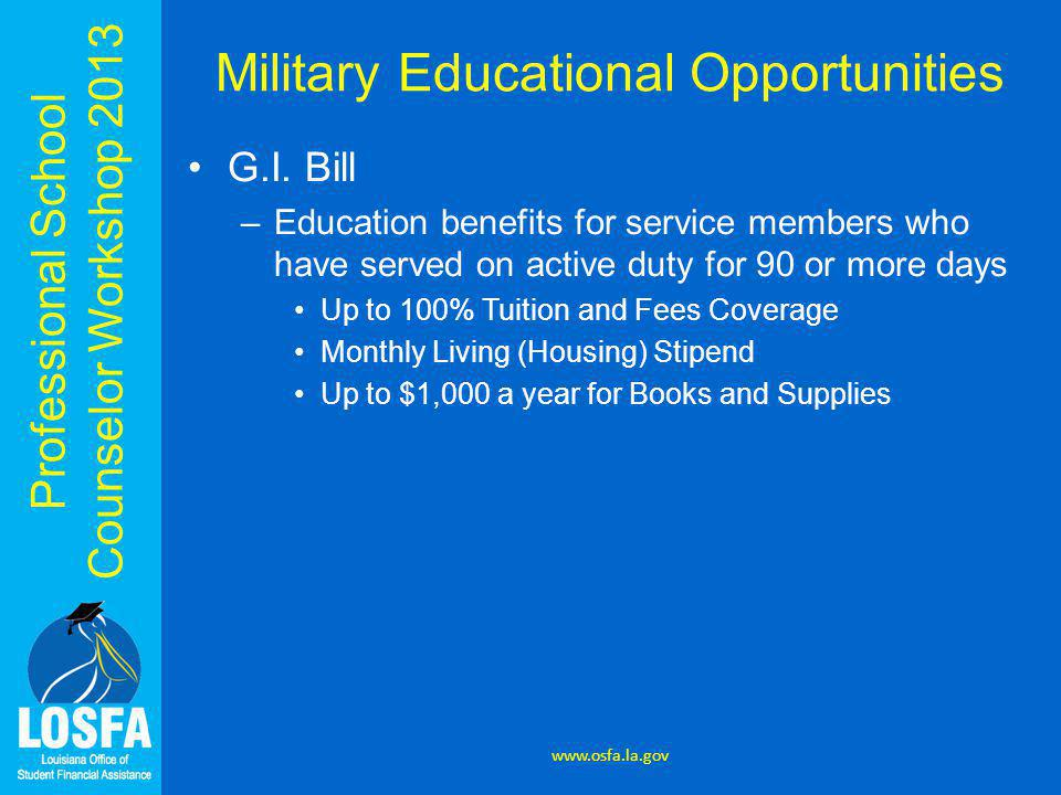 Professional School Counselor Workshop 2013 Military Educational Opportunities G.I.