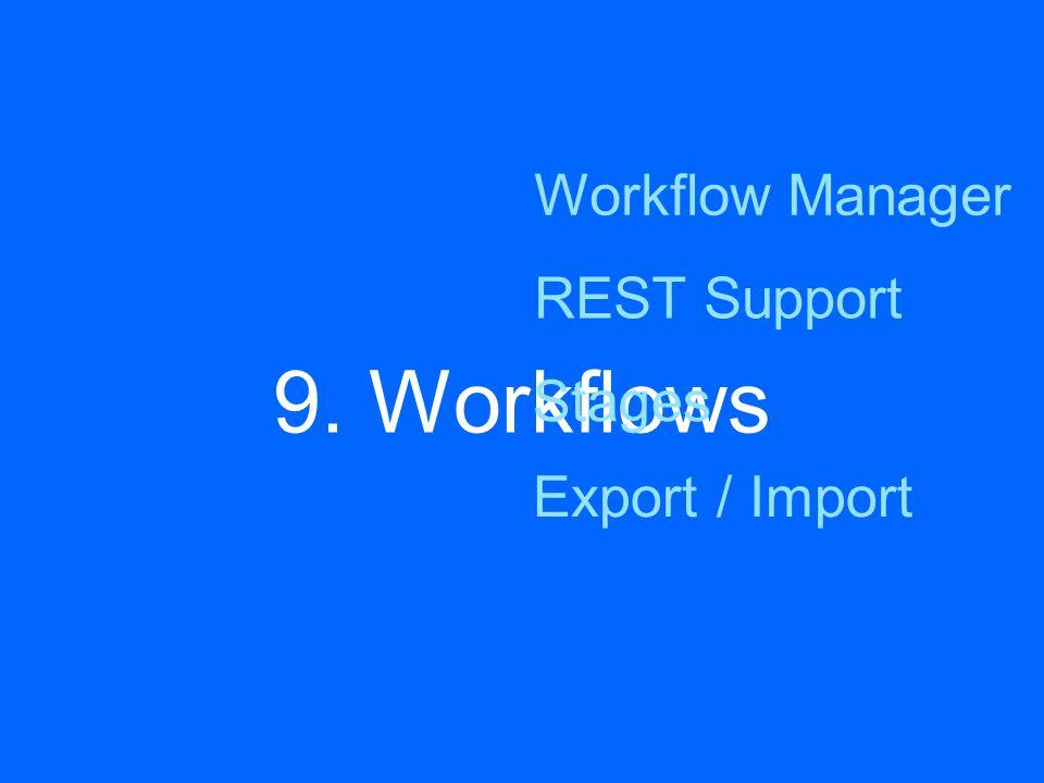 9. Workflows