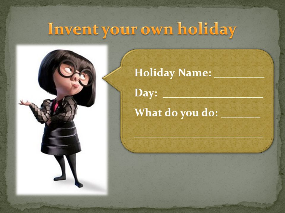 Holiday Name: _________ Day: __________________ What do you do: _______ _______________________
