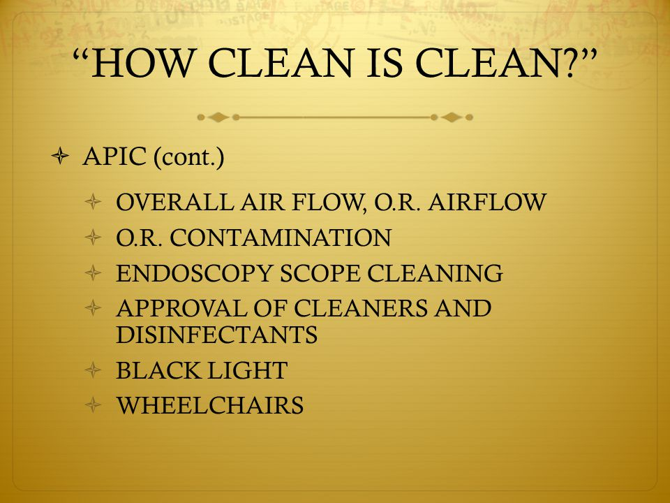 HOW CLEAN IS CLEAN  APIC (cont.)  OVERALL AIR FLOW, O.R.