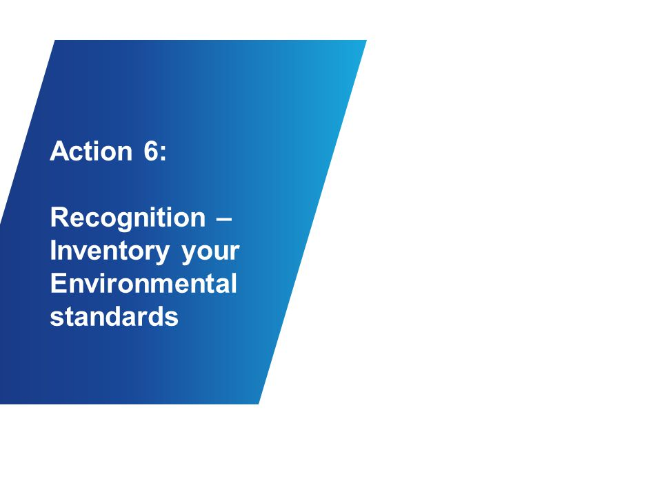 Action 6: Recognition – Inventory your Environmental standards