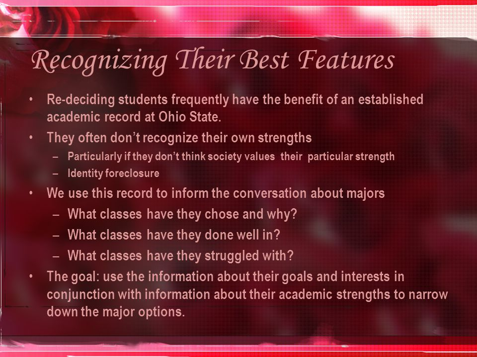 Recognizing Their Best Features Re-deciding students frequently have the benefit of an established academic record at Ohio State.