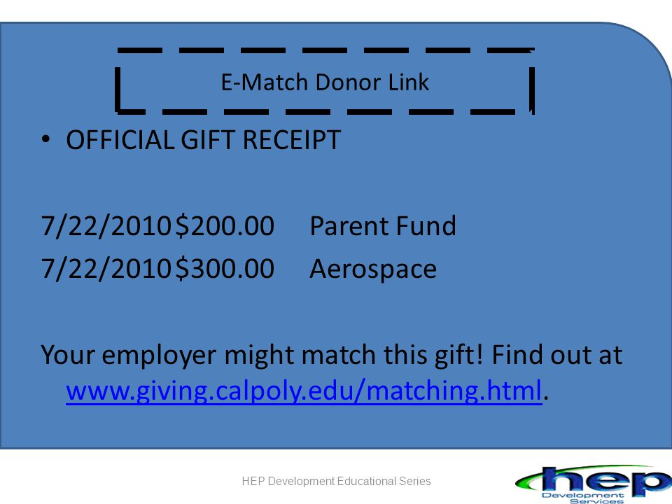 E-Match Donor Link OFFICIAL GIFT RECEIPT 7/22/2010$200.00Parent Fund 7/22/2010$300.00Aerospace Your employer might match this gift.