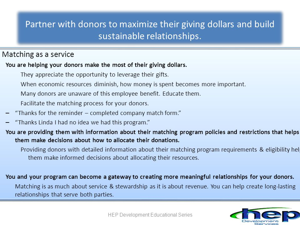 Partner with donors to maximize their giving dollars and build sustainable relationships.