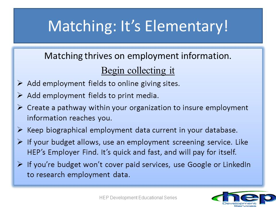 Matching: It's Elementary. Matching thrives on employment information.