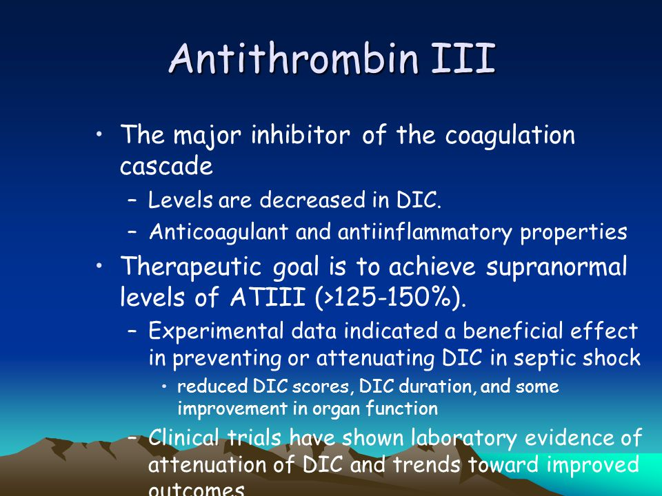 Coagulation Inhibitor Therapy Antithrombin III Protein C concentrate Tissue Factor Pathway Inhibitor (TFPI) Heparin