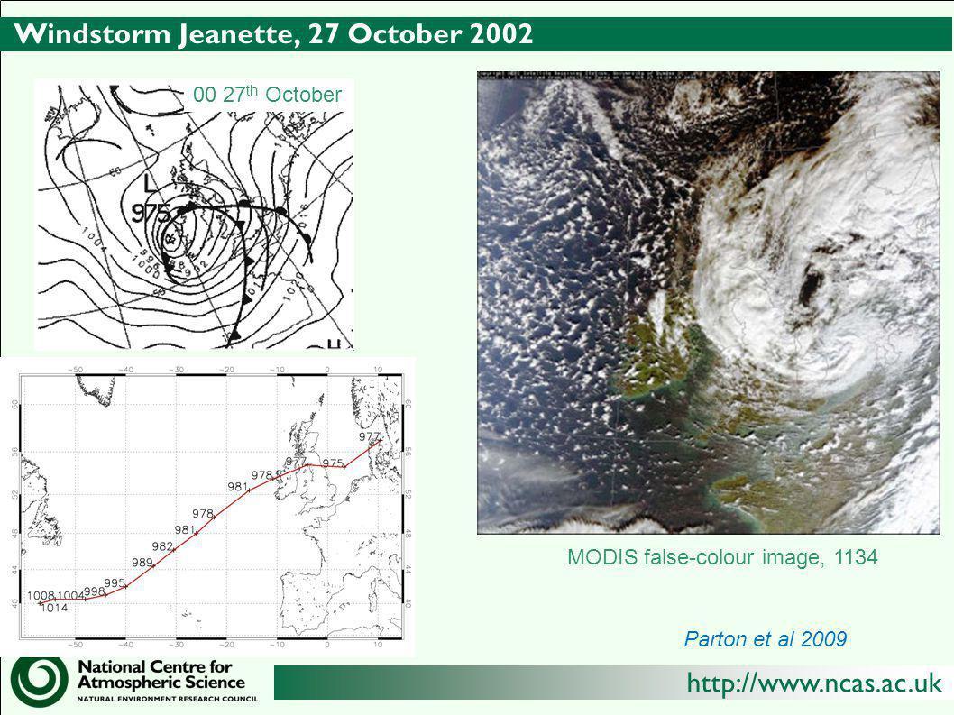 http://www.ncas.ac.uk Windstorm Jeanette, 27 October 2002 Parton et al 2009 MODIS false-colour image, 1134 00 27 th October