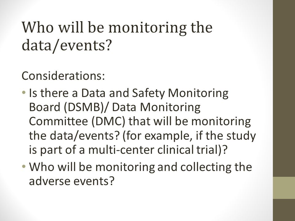 Who will be monitoring the data/events.