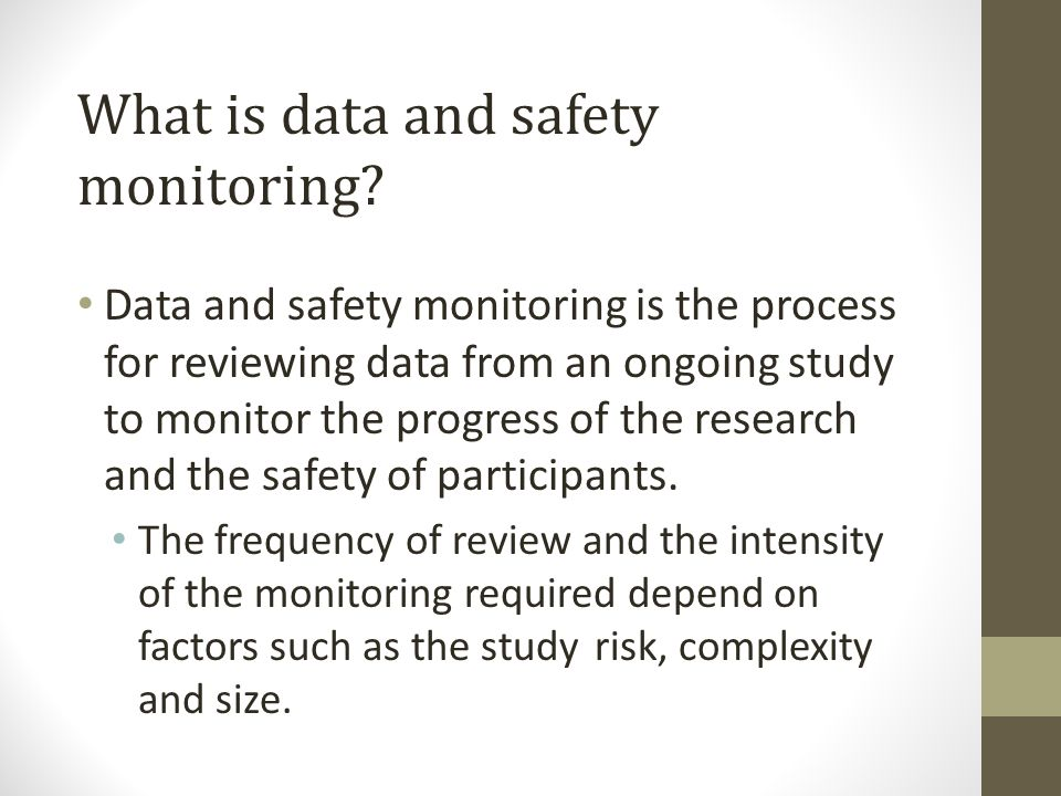 What is data and safety monitoring.